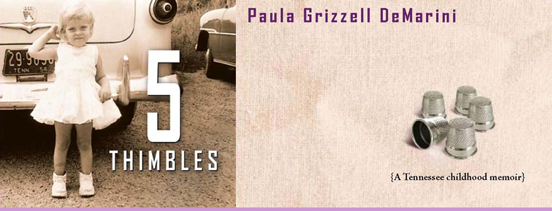 Five Thimbles, A Tennessee childhood memoir, Paula Grizzell DeMarini
